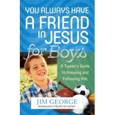 You Always Have a Friend in Jesus for Boys